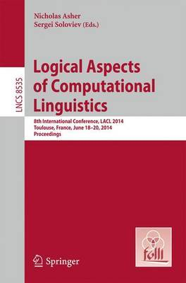 Logical Aspects of Computational Linguistics: 8th International Conference, LACL 2014, Toulouse, France, June 18-24, 2014. Proceedings