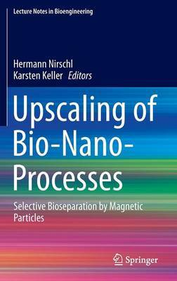 Upscaling of Bio-Nano-Processes: Selective Bioseparation by Magnetic Particles