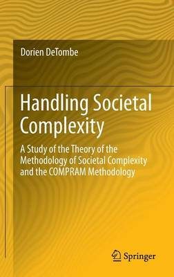 Handling Societal Complexity: A Study of the Theory of the Methodology of Societal Complexity and the Compram Methodology