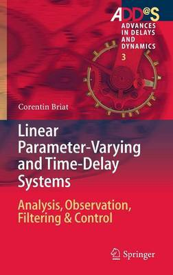 Linear Parameter-Varying and Time-Delay Systems: Analysis, Observation, Filtering & Control