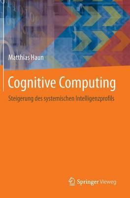 Cognitive Computing: Steigerung Des Systemischen Intelligenzprofils