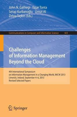 Challenges of Information Management Beyond the Cloud: 4th International Symposium on Information Management in a Changing World, IMCW 2013, Limerick, Ireland, September 4-6, 2013. Revised Selected Papers
