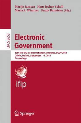 Electronic Government: 13th IFIP WG 8.5 International Conference, EGOV 2014, Dublin, Ireland, September 1-3, 2014, Proceedings