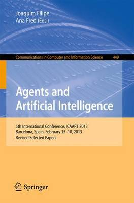 Agents and Artificial Intelligence: 5th International Conference, ICAART 2013, Barcelona, Spain, February 15-18, 2013. Revised Selected Papers