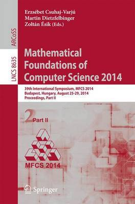 Mathematical Foundations of Computer Science 2014: 39th International Symposium, MFCS 2014, Budapest, Hungary, August 26-29, 2014. Proceedings, Part II