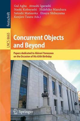 Concurrent Objects and Beyond: Papers dedicated to Akinori Yonezawa on the Occasion of His 65th Birthday