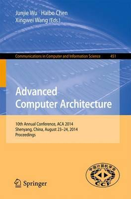 Advanced Computer Architecture: 10th Annual Conference, ACA 2014, Shenyang, China, August 23-24, 2014. Proceedings