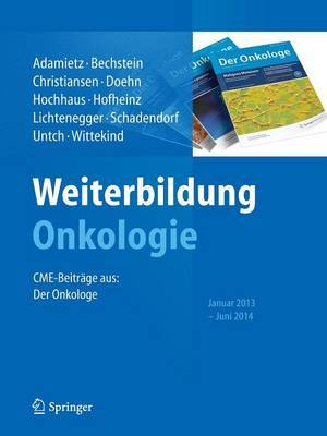 Weiterbildung Onkologie: Cme-Beitr ge Aus: Der Onkologe, Januar 2013 - Juni 2014