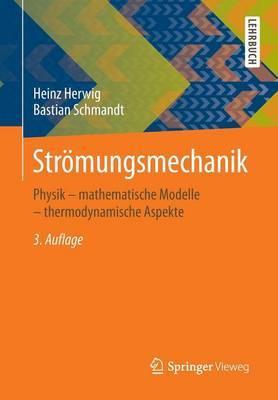 Stromungsmechanik: Physik - Mathematische Modelle - Thermodynamische Aspekte