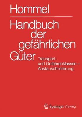Handbuch Der Gefahrlichen Guter. Transport- Und Gefahrenklassen Neu. Austauschlieferung, Dezember 2014