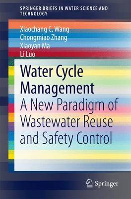 Water Cycle Management: A New Paradigm of Wastewater Reuse and Safety Control