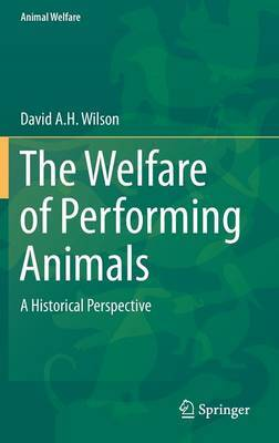 The Welfare of Performing Animals: A Historical Perspective