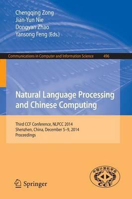 Natural Language Processing and Chinese Computing: Third CCF Conference, NLPCC 2014, Shenzhen, China, December 5-9, 2014. Proceedings