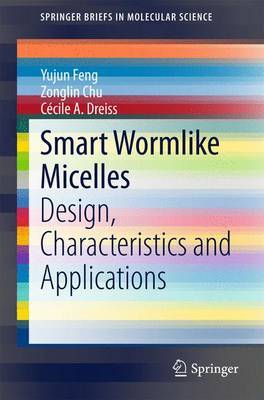 Smart Wormlike Micelles: Design, Characteristics and Applications