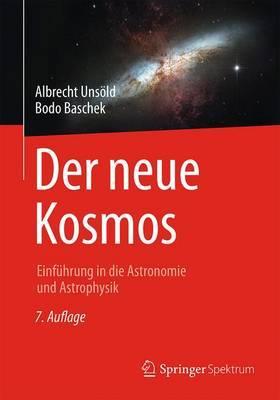 Der Neue Kosmos: Einfuhrung in Die Astronomie Und Astrophysik