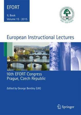 European Instructional Lectures: 16th Efort Congress, Prague, Czech Republic: 2015: Volume 15