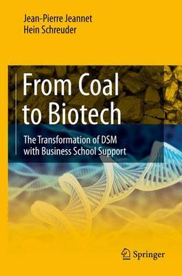 From Coal to Biotech: The Transformation of DSM with Business School Support