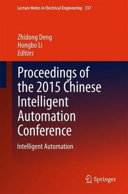 Proceedings of the 2015 Chinese Intelligent Automation Conference: Intelligent Automation