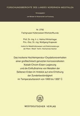 Das Trockene Hochtemperatur-Oxydationsverhalten Einer Grosstechnisch Genutzten Korrosionsfesten Kobalt-Chrom-Eisen-Legierung Und Die Einflussnahme Von Metallen Der Seltenen Erden Im Hinblick Auf Eine Erhohung Der Zunderbestandigkeit Im Temperaturbereich V