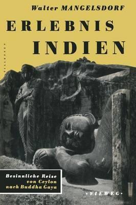 Erlebnis Indien: Besinnliche Reise Von Ceylon Nach Buddha Gaya