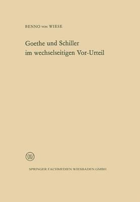 Goethe Und Schiller Im Wechselseitigen VOR-Urteil