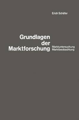 Grundlagen Der Marktforschung: Marktuntersuchung Und Marktbeobachtung