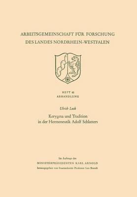 Kerygma Und Tradition in Der Hermeneutik Adolf Schlatters