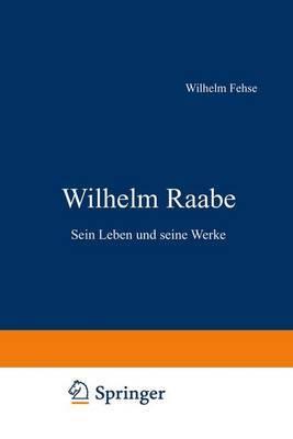 Wilhelm Raabe: Sein Leben Und Seine Werke