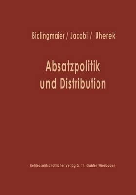 Absatzpolitik Und Distribution: Karl Christian Behrens Zum 60. Geburtstag