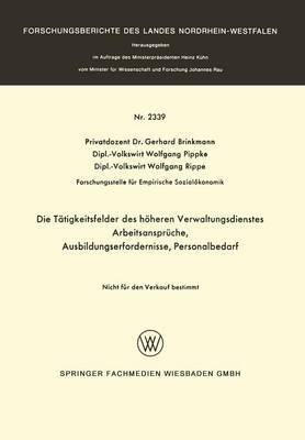 Die Tatigkeitsfelder Des Hoheren Verwaltungsdienstes: Arbeitsanspruche, Ausbildungserfordernisse, Personalbedarf