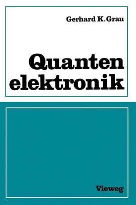 Quantenelektronik: Optik Und Laser