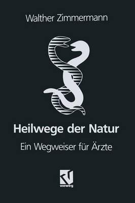 Heilwege Der Natur: Ein Wegweiser Fur Arzte