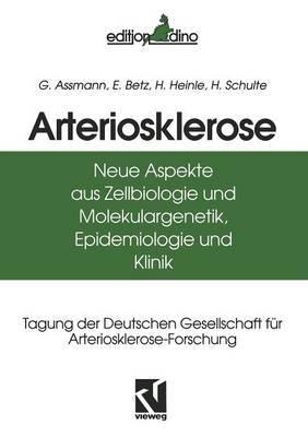 Arteriosklerose: Neue Aspekte Aus Zellbiologie Und Molekulargenetik, Epidemiologie Und Klinik