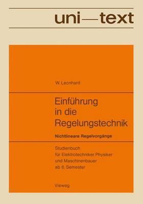 Einfuhrung in Die Regelungstechnik: Nichtlineare Regelvorgange. Studienbuch Fur Elektrotechniker, Physiker Und Maschinenbauer AB 6. Semester