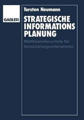 Strategische Informationsplanung: Wettbewerbsvorteile Fur Versicherungsunternehmen