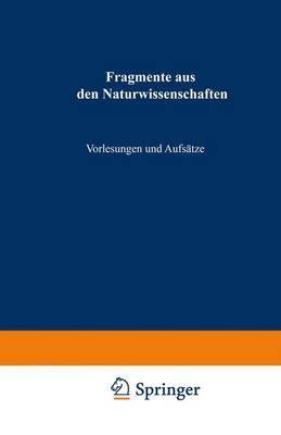 Fragmente Aus Den Naturwissenschaften: Vorlesungen Und Aufsatze
