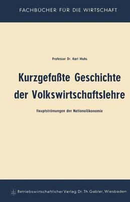 Kurzgefasste Geschichte Der Volkswirtschaftslehre: Hauptstromungen Der Nationalokonomie