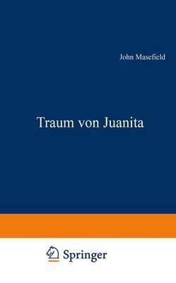Traum Von Juanita: Roman