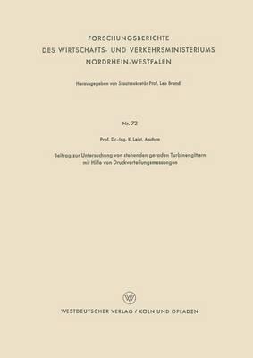 Beitrag Zur Untersuchung Von Stehenden Geraden Turbinengittern Mit Hilfe Von Druckverteilungsmessungen
