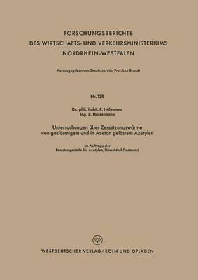 Untersuchungen Uber Zersetzungswarme Von Gasformigem Und in Azeton Gelostem Azetylen