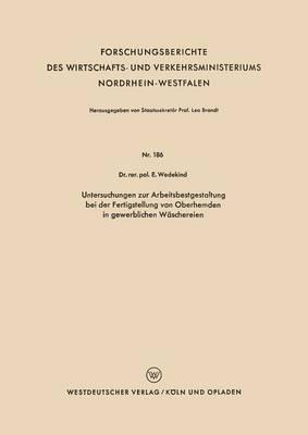 Untersuchungen Zur Arbeitsbestgestaltung Bei Der Fertigstellung Von Oberhemden in Gewerblichen Waschereien