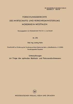 Untersuchungen Zur Frage Des Optimalen Bohrloch- Und Patronendurchmessers