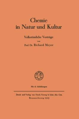 Chemie in Natur Und Kultur: Volkstumliche Vortrage