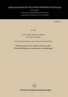 Die Bindung Des Freien Kalkes Und Die Bei Den Trass-Kalk-Reaktionen Entstehenden Neubildungen