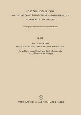 Entwicklung Neuer Regel- Und Kontroll-Apparate Zur Coulometrischen Analyse