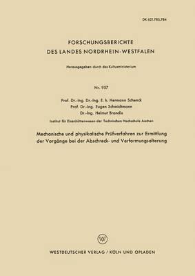Mechanische Und Physikalische Prufverfahren Zur Ermittlung Der Vorgange Bei Der Abschreck- Und Verformungsalterung