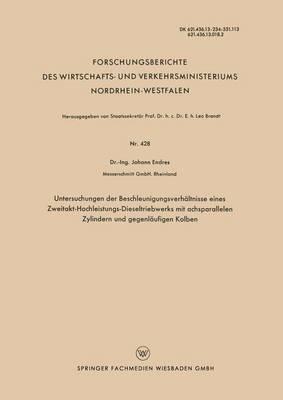 Untersuchungen Der Beschleunigungsverhaltnisse Eines Zweitakt-Hochleistungs-Dieseltriebwerks Mit Achsparallelen Zylindern Und Gegenlaufigen Kolben