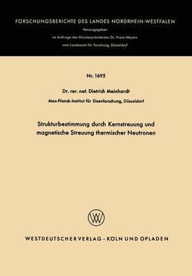 Strukturbestimmung Durch Kernstreuung Und Magnetische Streuung Thermischer Neutronen
