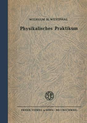 Physikalisches Praktikum: Eine Sammlung Von Ubungsaufgaben Mit Einer Einfuhrung in Die Grundlagen Des Physikalischen Messens