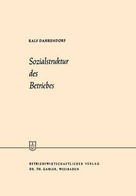 Sozialstruktur Des Betriebes: Betriebssoziologie